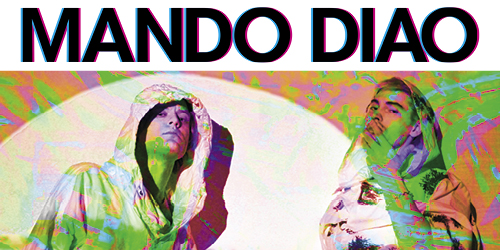 MandoDiao2014_GlobeArena_500x250px.jpg
